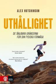Cover for Uthållighet : De tänjbara gränserna för din fysiska förmåga