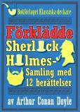 Omslagsbild för Sherlock Holmes-samling: Den förklädde mästerdetektiven. Antologi med 12 berättelser