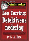 Omslagsbild för 5-minuters deckare. Leo Carring: Detektivens nederlag. Detektivhistoria. Återutgivning av text från 1926