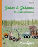 Omslagsbild för Johan & Johanna och skogsmaskinerna