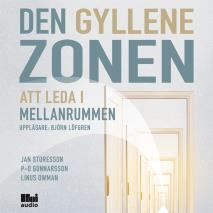 Cover for Den gyllene zonen : att leda i mellanrummen