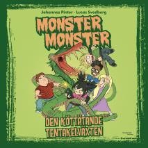 Omslagsbild för Monster Monster - Den köttätande tentakelväxten