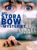 Bokomslag för Det stora Bow-mysteriet
