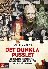 Cover for Det dunkla pusslet : spionagets historia - från faraos ögon och öron till global nätspaning