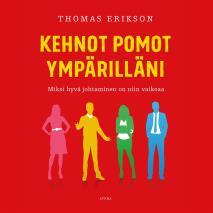 Cover for Kehnot pomot ympärilläni – Miksi hyvä johtaminen on niin vaikeaa?