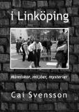 Cover for I Linköping: Människor, miljöer, mysterier