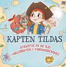 Cover for Kapten Tilda: Äventyr på de sju världshaven i vardagsrummet