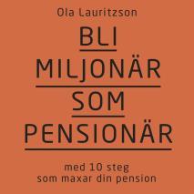 Cover for Bli miljonär som pensionär: med 10 steg som maxar din pension