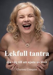 Cover for Lekfull tantra - din väg till att njuta av livet