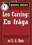 Cover for 5-minuters deckare. Leo Carring: En fråga. Berättelse. Återutgivning av text från 1926