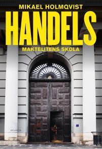Cover for Handels: Maktelitens skola