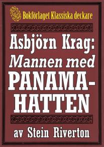 Cover for Asbjörn Krag: Mannen med panamahatten. Återutgivning av text från 1918