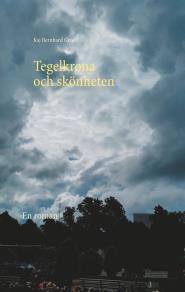 Omslagsbild för Tegelkrona och skönheten: En roman