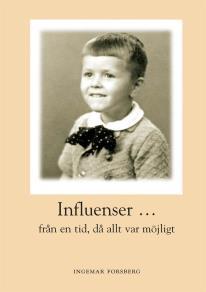 Omslagsbild för Influenser: från en tid då allt var möjligt