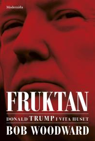 Cover for Fruktan: Donald Trump i Vita huset