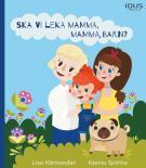 Omslagsbild för Ska vi leka mamma, mamma, barn?