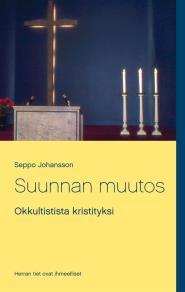 Omslagsbild för Suunnan muutos: Okkultistista kristityksi