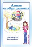 Cover for Annas oroliga mamma