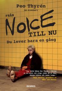 Omslagsbild för Från Noice till nu : Du lever bara en gång