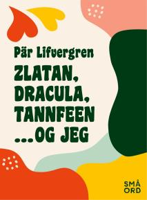 Cover for Zlatan, Dracula, tannfeen ... og jeg