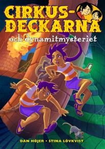 Cover for Cirkusdeckarna och dynamitmysteriet