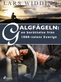 Bokomslag för Galgfågeln: en berättelse från 1800-talets Sverige