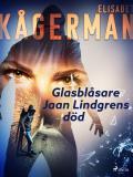 Bokomslag för Glasblåsare Jaan Lindgrens död