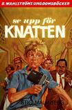 Bokomslag för Knatten 4 - Se upp för Knatten!
