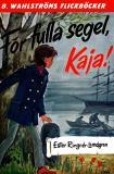 Omslagsbild för Kaja 4 - För fulla segel, Kaja!