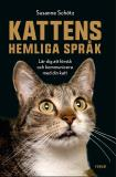 Bokomslag för Kattens hemliga språk : Lär dig att förstå och kommunicera med din katt
