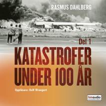 Omslagsbild för Katastrofer under 100 år, del 1