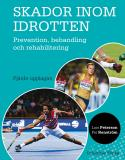 Cover for Skador inom idrotten : Prevention, behandling och rehabilitering
