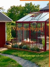 Cover for Växthusbygget: Gör det själv, tips och råd
