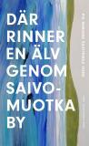 Cover for Där rinner en älv genom Saivomuotka by