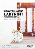 Cover for Utmattningens labyrint : en patient & en läkare - två perspektiv på en resa genom utmattningssyndrom