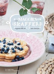 Omslagsbild för Maggies skafferi - vegansk mat för hela familjen