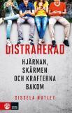 Cover for Distraherad : Hjärnan, skärmen och krafterna bakom