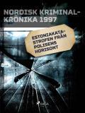 Omslagsbild för Estoniakatastrofen från polisens horisont