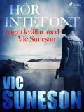 Omslagsbild för Hör intet ont : några kvällar med Vic Suneson