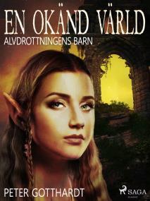 Cover for Alvdrottningens barn 1: En okänd värld