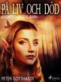 Cover for Alvdrottningens barn 7: På liv och död