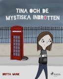 Omslagsbild för Tina och de mystiska inbrotten