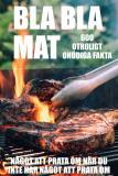 Cover for BLA BLA MAT : 500 onödiga fakta om mat