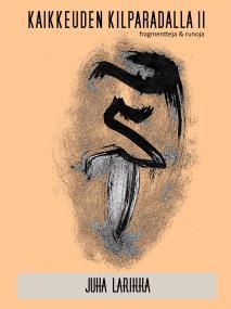 Omslagsbild för KAIKKEUDEN KILPARADALLA II: Runoja