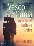 Bokomslag för Vasco da Gama och hans indiska färder