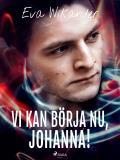 Omslagsbild för Vi kan börja nu, Johanna!