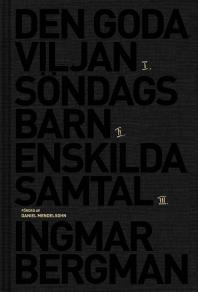 Cover for Romantrilogin : Den goda viljan ; Söndagsbarn ; Enskilda samtal