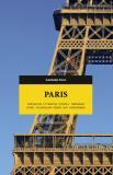 Omslagsbild för Paris. Arkitektur, litteratur, fotboll, terrorism, konst, kolonialism, serier, mat, katakomber
