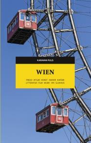 Cover for Wien. Freud, Hitler, konst, humor, kaféer, litteratur, film, musik, vin, sjukhus