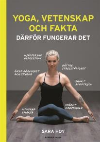 Cover for Yoga, vetenskap och fakta : därför fungerar det